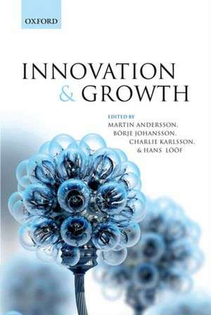 Innovation and Growth: From R&D Strategies of Innovating Firms to Economy-wide Technological Change de Martin Andersson