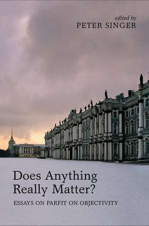 Does Anything Really Matter?: Essays on Parfit on Objectivity de Peter Singer