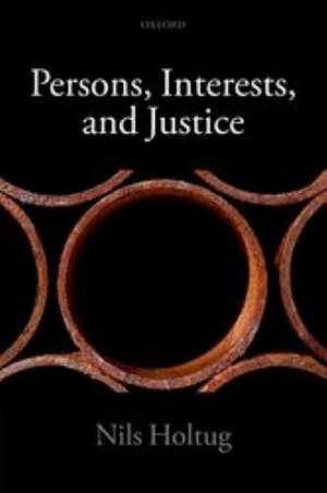 Persons, Interests, and Justice