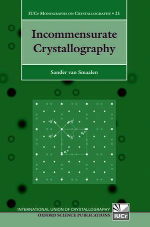 Incommensurate Crystallography de Sander Van Smaalen