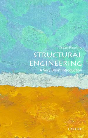 Structural Engineering: A Very Short Introduction de David Blockley