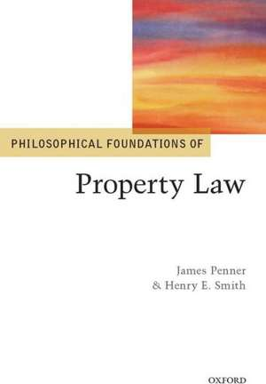 Philosophical Foundations of Property Law de James Penner