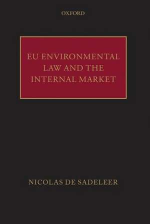 EU Environmental Law and the Internal Market