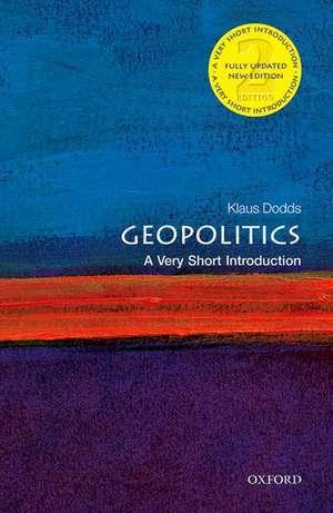 Geopolitics: A Very Short Introduction de Klaus Dodds