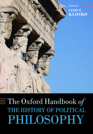 The Oxford Handbook of the History of Political Philosophy de George Klosko