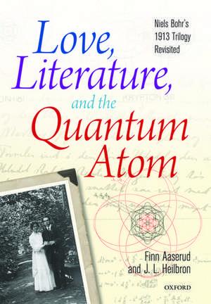 Love, Literature and the Quantum Atom imagine
