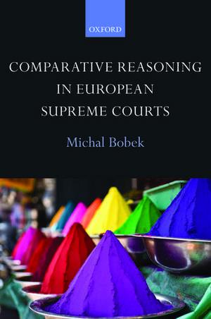 Comparative Reasoning in European Supreme Courts de Michal Bobek