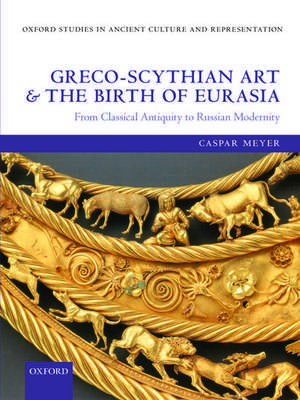 Greco-Scythian Art and the Birth of Eurasia
