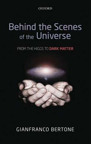Behind the Scenes of the Universe