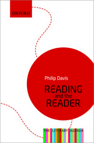 Reading and the Reader: The Literary Agenda de Philip Davis
