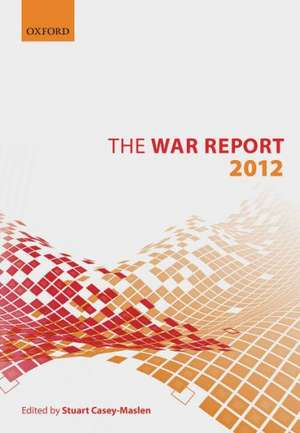 The War Report: 2012 de Stuart Casey-Maslen