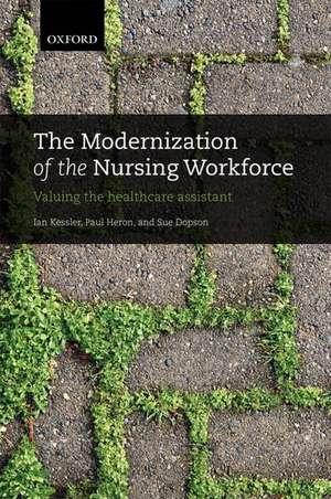 The Modernization of the Nursing Workforce: Valuing the healthcare assistant de Ian Kessler