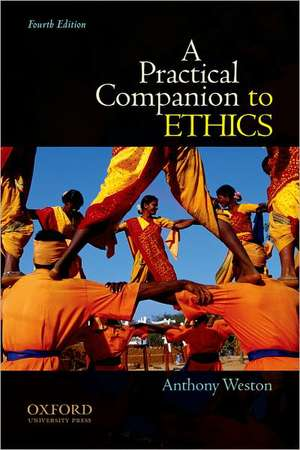 A Practical Companion to Ethics de Anthony Weston