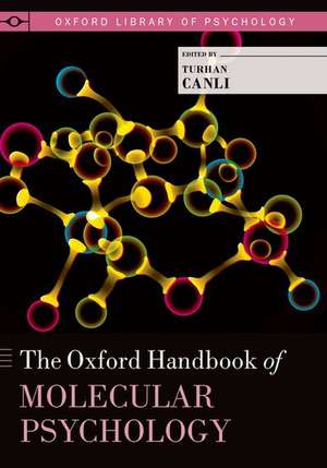 The Oxford Handbook of Molecular Psychology