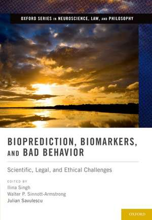 Bioprediction, Biomarkers, and Bad Behavior