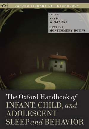 The Oxford Handbook of Infant, Child, and Adolescent Sleep and Behavior de Amy R. Wolfson