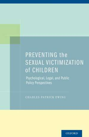Preventing the Sexual Victimization of Children