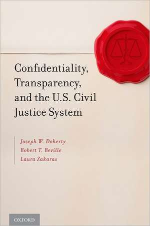 Confidentiality, Transparency, and the U.S. Civil Justice System de Joseph W. Doherty
