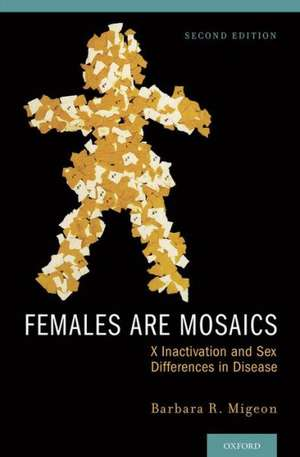 Females Are Mosaics: X Inactivation and Sex Differences in Disease de Barbara Migeon