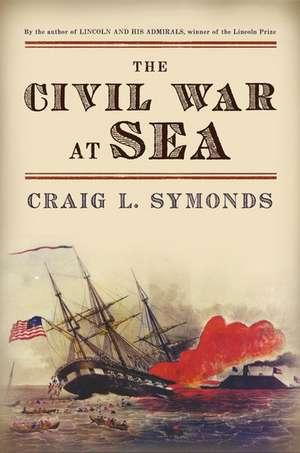 The Civil War at Sea de Craig L. Symonds