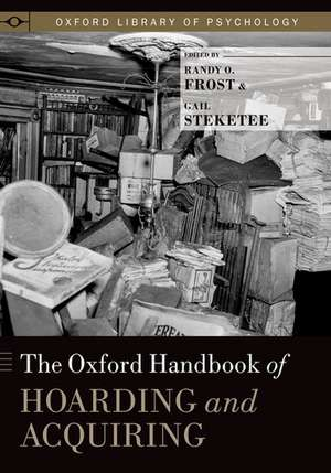 The Oxford Handbook of Hoarding and Acquiring de Randy O. Frost