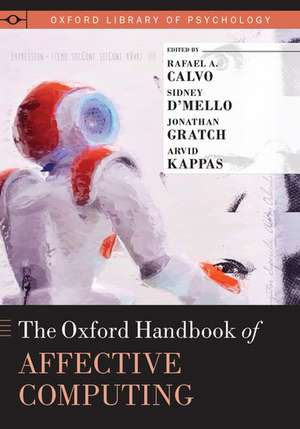 The Oxford Handbook of Affective Computing de Rafael A. Calvo