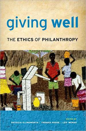 Giving Well: The Ethics of Philanthropy de Patricia Illingworth