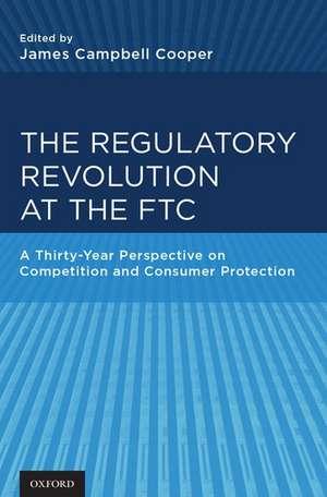 The Regulatory Revolution at the FTC
