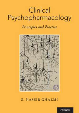 Clinical Psychopharmacology: Principles and Practice de S. Nassir Ghaemi
