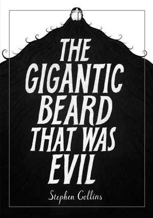 The Gigantic Beard That Was Evil de Stephen Collins