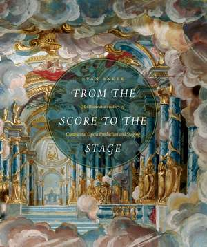 From the Score to the Stage – An Illustrated History of Continental Opera Production and Staging