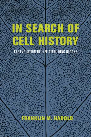 In Search of Cell History: The Evolution of Life's Building Blocks de Franklin M. Harold