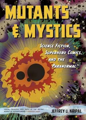 Mutants and Mystics