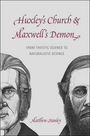 Huxley's Church and Maxwell's Demon