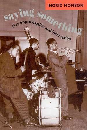 Saying Something – Jazz Improvisation and Interaction imagine