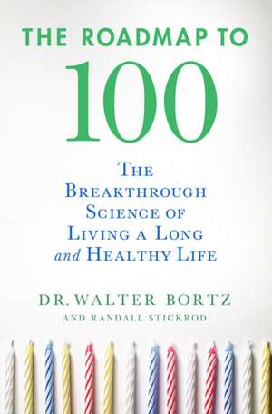 The Roadmap to 100: The Breakthrough Science of Living a Long and Healthy Life imagine