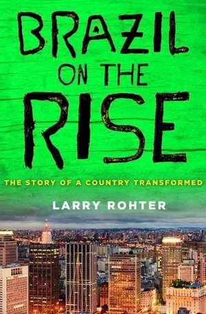 Brazil on the Rise de Larry Rohter