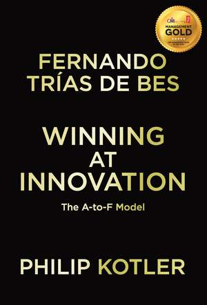 Winning At Innovation: The A-to-F Model de Philip Kotler