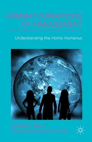 Human Foundations of Management: Understanding the Homo Humanus de D. Melé