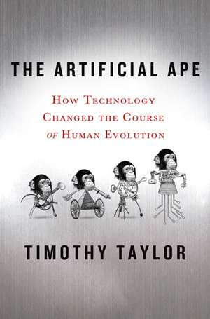 The Artificial Ape