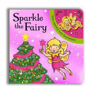 Sparkly Christmas: Sparkle the Fairy!