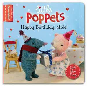 Little Poppets: Happy Birthday, Mole!