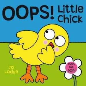 Lodge, J: Oops! Little Chick imagine