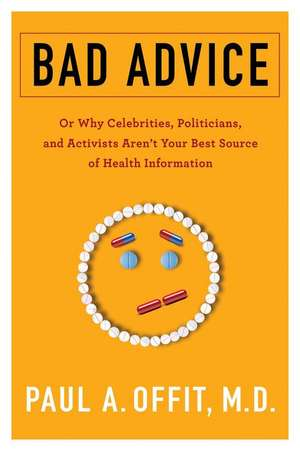Bad Advice – Or Why Celebrities, Politicians, and Activists Aren`t Your Best Source of Health Information