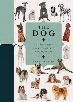 Paperscapes: The Dog: A Book That Transforms Into a Work of Art de Annette Conn