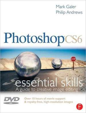 Photoshop CS6:  A Guide to Creative Image Editing [With DVD] de Mark Galer
