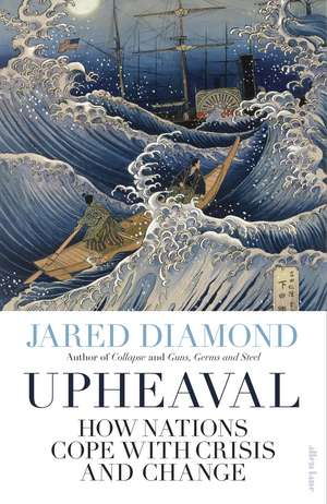 Upheaval: How Nations Cope with Crisis and Change de Jared Diamond