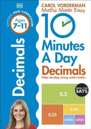 10 Minutes A Day Decimals, Ages 7-11 (Key Stage 2): Supports the National Curriculum, Helps Develop Strong Maths Skills de Carol Vorderman