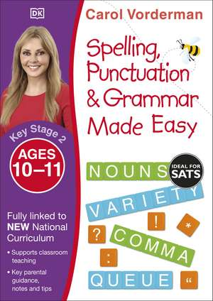 Spelling, Punctuation & Grammar Made Easy, Ages 10-11 (Key Stage 2): Supports the National Curriculum, English Exercise Book de Carol Vorderman