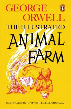 Animal Farm, The Illustrated Edition de George Orwell